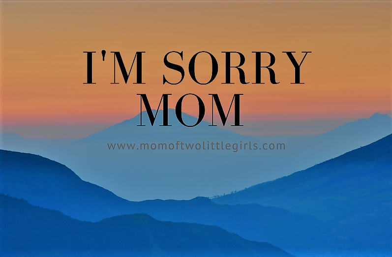 Im Sorry Mom Apology To My Mother