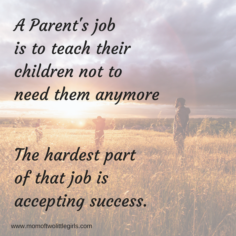 A Mother's job is to teach her children not to need her anymore
