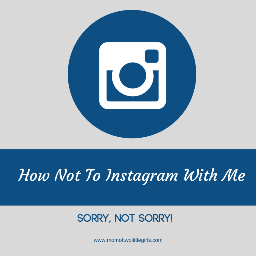 How Not To Instagram With Me