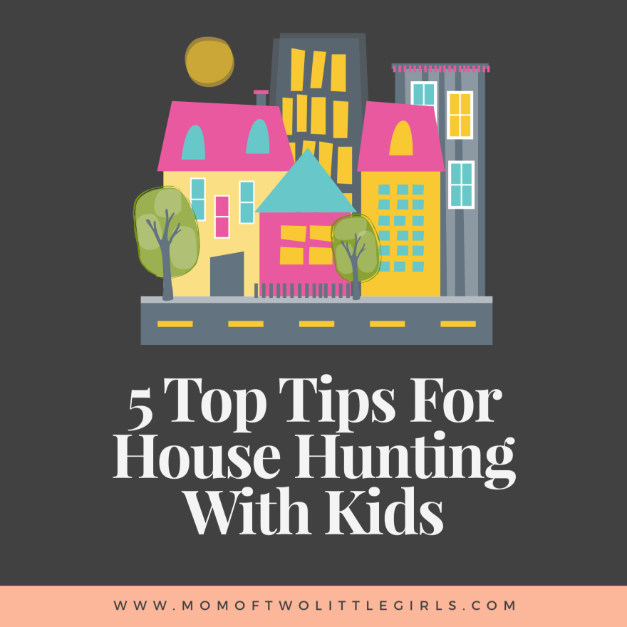 5 Top Tips for House Hunting With Kids