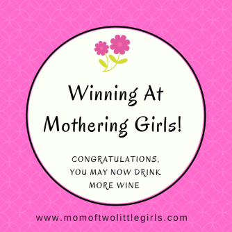 Winning At Mothering Girls!